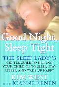 Good Night, Sleep Tight The Sleep Lady's Gentle Guide to Helping Your Child Go to Sleep , St...