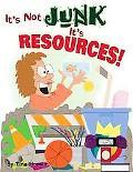 It's Not Junk, It's Resources!