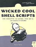 Wicked Cool Shell Scripts 101 Scripts for Linux, Mac Osx, and Unix Systems