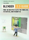 Official Blender 2.3 Guide Free 3D Creation Suite for Modeling, Animation, and Rendering