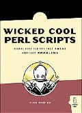 Wicked Cool Perl Scripts Useful Perl Scripts That Solve Difficult Problems