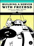 Building a Server With Freebsd