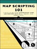 Map Scripting 101 : A Guide to Building Interactive Maps and Mashups with Bing, Yahoo!, and ...
