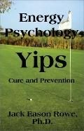 Energy Psychology and the Yips Cure and Prevention