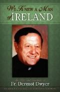 We Knew a Man of Ireland