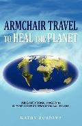 ARMCHAIR TRAVEL TO HEAL THE PLANET