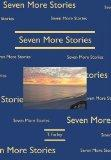 Seven More Stories