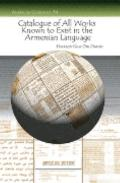 Catalogue of All Works Known to Exist in the Armenian Language : Of a Date Earlier than the ...