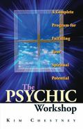 Psychic Workshop A Complete Program for Fulfilling Your Spiritual Potential