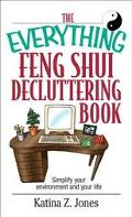 Everything Feng Shui De-Cluttering Book Simplify Your Environment and Your Life