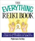 Everything Reiki Book Channel Your Positive Energy to Reduce Stress, Promote Healing, and En...