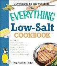 Everything Low- Salt Cookbook Book 300 Flavorful Recipes to Help Reduce Your Sodium Intake