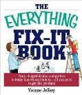 Everything Fix- It Book From Clogged Drains and Gutters, to Leaky Faucets and Toilets--All Y...
