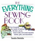 Everything Sewing Book From Threading the Needle to Basting the Hem, All You Need to Alter a...