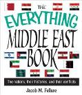 Everything Middle East Book The Nations, Their Histories, and Their Conflicts