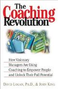 Coaching Revolution How Visionary Managers Are Using Coaching to Empower People and Unlock T...