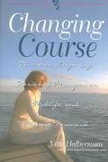 Changing Course Women's Inspiring Stories of Menopause, Midlife, and Moving Forward