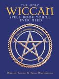 Only Wiccan Spell Book You'll Ever Need For Love, Happiness, and Prosperity