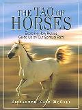 Tao Of Horses Exploring How Horses Guide Us on Our Spiritual Path