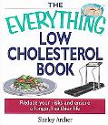Everything Low Cholesterol Book Reduce Your Risks And Ensure A Longer, Healthier Life