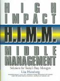 High Impact Middle Management Solutions For Today's Busy Managers