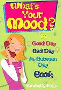 What's Your Mood? A Good Day/bad Day/in-between Day Book