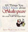 101 Things You Didn't Know About Shakespeare His Secret Loves! His Artistic Feuds! His Bigge...
