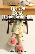 200 Best Home Businesses Easy To Start, Fun To Run, Highly Profitable