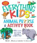 Everything Kids' Animal Puzzles & Activity Book Slither, Soar, And Swing Through A Jungle Of...