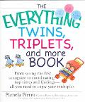 Everything Twins, Triplets, And More Book From Seeing The First Sonogram To Coordinating Nap...