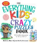 Everything Kids' Crazy Puzzles Book Wild And Wacky Puzzles to Mix Up the Fun!