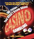 101 Things You Didn't Know About Casino Gambling Cover Your Ass, Befriend Lady Luck, And Bea...