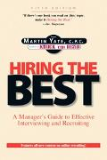 Hiring the Best A Manager's Guide to Effective Interviewing and Recruiting