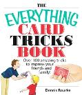 Everything Card Tricks Book Over 100 Amazing Tricks to Impress Your Friends And Family!