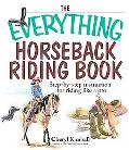 Everything Horseback Riding Book Step-by-step Instruction to Riding Like a Pro