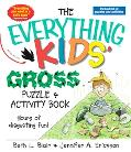 Everything Kids' Gross Puzzle & Activity Book Hours of Disgusting Fun!