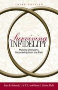 Surviving Infidelity Making Decisions, Recovering from the Pain