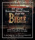 101 Things Everyone Shold Know About the Bible Essential Teachings And Principles from the O...