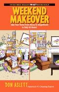 Weekend Makeover Take Your Home from Messy to Magnificent in Only 48 Hours!!
