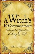 Witch's 10 Commandments Magickal Guidelines for Everyday Life