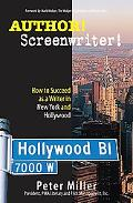 Author! Screenwriter! How to Succeed as a Writer in New York and Hollywood