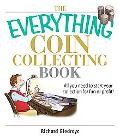 Everything Coin Collecting Book All You Need to Start Your Collection And Trade for Profit