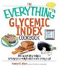 Everything Glycemic Index Cookbook 300 Appetizing Recipes to Keep Your Weight Down And Your ...