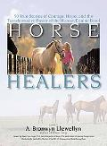 Healing Touch for Horses True Stories of Courage, Hope, and the Transformative Power of the ...