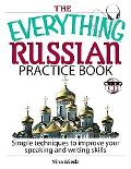 Everything Russian Practice Book Simple Techniques to Improve Your Speaking And Writing Skills