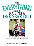 Everything Guide to Raising a One-year-old From Personality And Behavior to Nutrition And He...