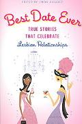 Best Date Ever True Stories That Celebrate Lesbian Relationships