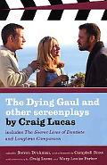 The Dying Gaul and Other Screenplays