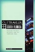 The Out Traveler: South Florida: Includes the Keys, Orlando, and the Tampa Bay Area