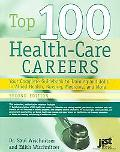 Top 100 Health Care Careers Your Complete Guidebook To Training And Jobs In Allied Health, N...
